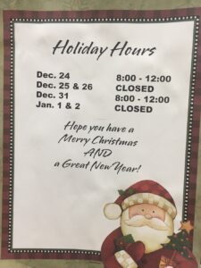 Just a reminder of our holiday hours this month. Don't wait until the last minut